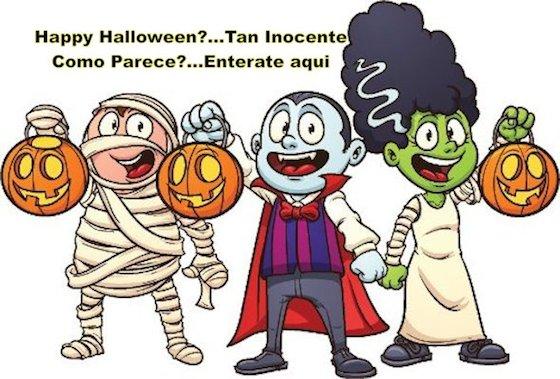 <b>Halloween: ¿Tan Inocente Como Parece?&#8230;Toda La Verdad Leéla Aquí</b>