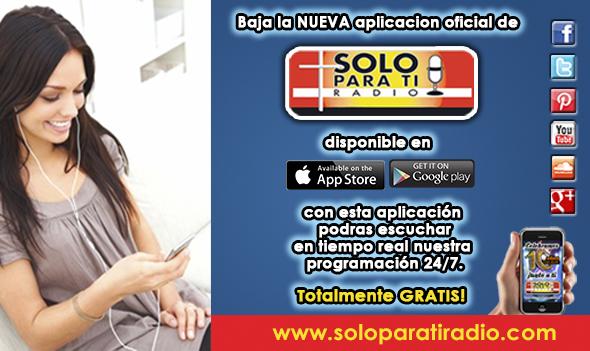 <b>Ya Puedes Bajar GRATIS La App de SoloParaTiRadio</b>